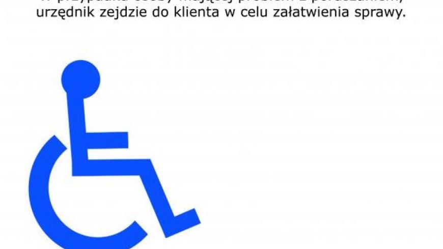 Informacja o załatwianiu spraw przez osoby starsze, niepełnosprawne i mające problemy z poruszaniem się